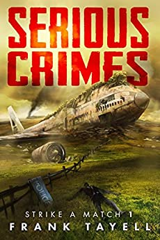 Serious Crimes: Policing Post-Apocalyptic Britain (Strike a Match Book 1) by [Frank Tayell]