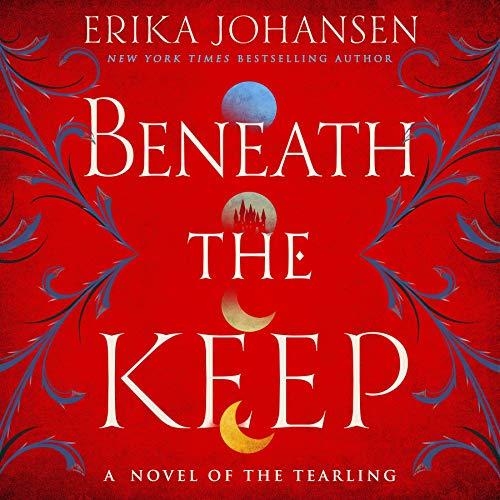 Beneath the Keep Audiobook By Erika Johansen cover art