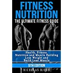 fitness nutrition Fitness Nutrition: The Ultimate Fitness Guide: Health, Fitness, Nutrition and Muscle
