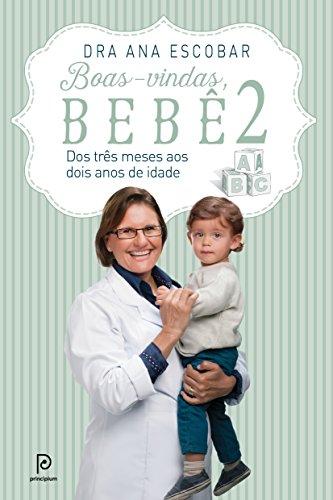 Boas-vindas, bebê 2: Dos 3 meses aos dois anos de idade