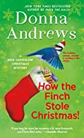 How the Finch Stole Christmas! (Meg Langslow Mysteries)