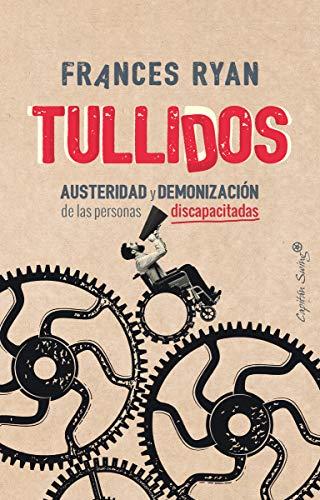 Tullidos: Austeridad y demonización de las personas discapa