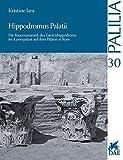 Hippodromus Palatii: Die Bauornamentik des Gartenhippodroms im Kaiserpalast auf dem Palatin in Rom (Palilia, Band 30)