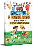 650 Indovinelli e Barzellette Per Bambini: Tanto divertimento con freddure enigmi e rompic...