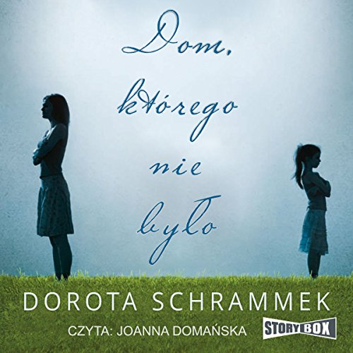 Dom, którego nie bylo                   By:                                                                                                                                 Dorota Schrammek                               Narrated by:                                                                                                                                 Joanna Domanska                      Length: 8 hrs and 10 mins     5 ratings     Overall 5.0