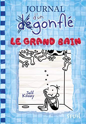 Le Grand Bain. Journal d'un dégonflé, tome 15
