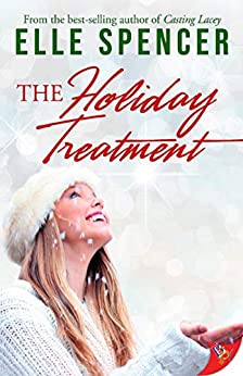 The Holiday Treatment by [Elle Spencer]