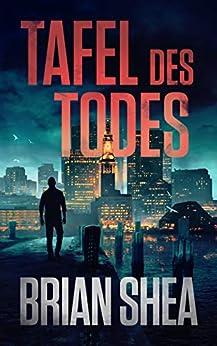 Tafel des Todes (Die Bostoner Krimi Reihe 1) (German Edition) by [Brian Shea]