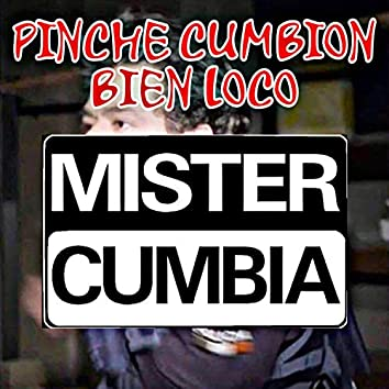 Pinche Cumbion Bien Loco