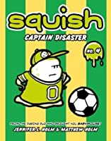 Squish #4: Captain Disaster by Jennifer L. Holm Matthew Holm(2012-09-25)