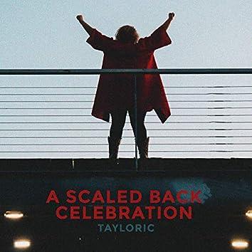A Scaled Back Celebration