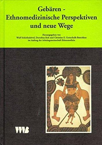 Curare. Zeitschrift für Medizinethnologie / Journal of Medical Anthropology: Curare, Bd.8/95, Gebären, Ethnomedizische Perspektiven und neue Wege: Ethnomedizinische Perspektiven