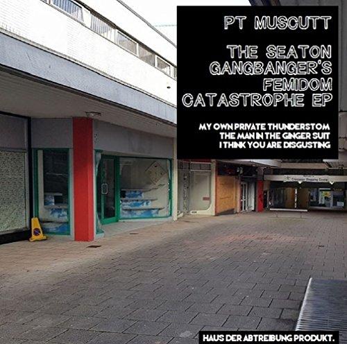 The Seaton Gangbanger's Femidom Catastrophe EP (English Edition)