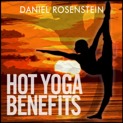 Hot Yoga Benefits audiobook cover art