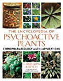 The Encyclopedia of Psychoactive Plants - Ethnopharmacology and Its Applications by Christian Ratsch Albert Hofmann (Foreward)(2005-05-05) - Park Street Press - 01/01/2005