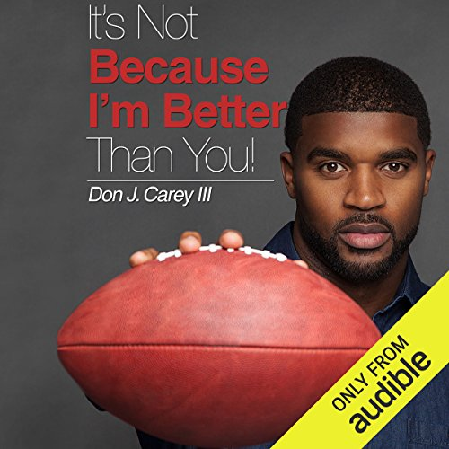 It's Not Because I'm Better Than You audiobook cover art