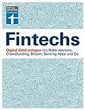 Fintechs: Digital Geld anlegen - Robo-Advisors,...