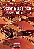 Connaissance et travail du vin - Oenologie pratique