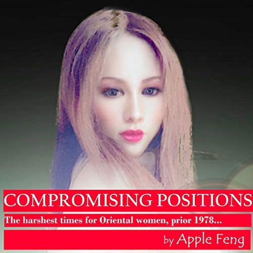 Compromising Positions: ...The Harshest Times for Oriental Women...prior 1978 audiobook cover art