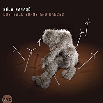 Béla Faragó: Dustball Songs and Dances