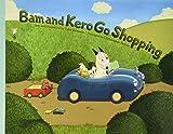 Bam and Kero Go Shopping バムとケロのおかいもの英語版