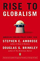 Rise to Globalism: American Foreign Policy Since 1938, Ninth Revised Edition