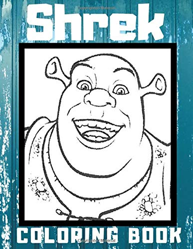 Shrek: Fun Coloring Book for Adult Teen or Kids Coloring Book 8.5 X 11 Inches - 80 Pages