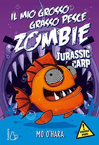 Jurassic carp. Il mio grosso grasso pesce zombie (Vol. 6)