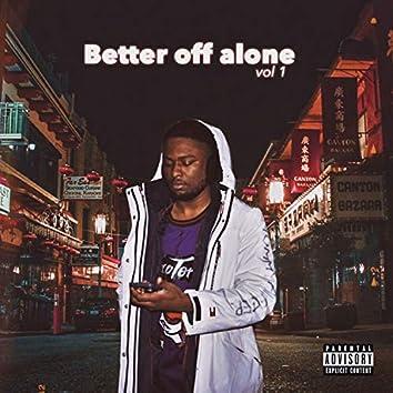 Better Off Alone, Vol. 1