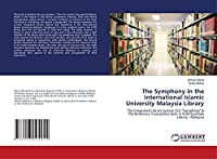 """The Symphony in the International Islamic University Malaysia Library: The Integrated Library System (ILS) """"Symphony"""" & The Reference Transaction Desk in IIUM Gombak Library - Malaysia"""