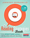 {Jennifer Serravallo} The Reading Strategies Book: Your Everything Guide to Developing Skilled Readers Paperback