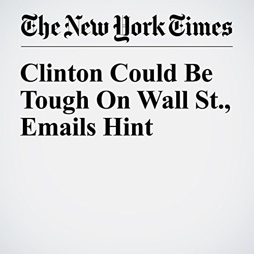 Clinton Could Be Tough On Wall St., Emails Hint audiobook cover art