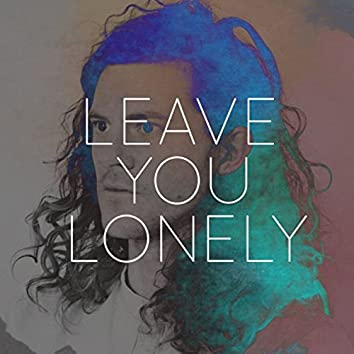 Leave You Lonely