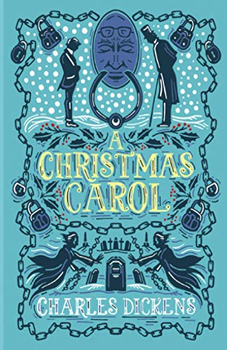 A Christmas Carol: by Charles Dickens