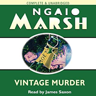 Vintage Murder                   By:                                                                                                                                 Ngaio Marsh                               Narrated by:                                                                                                                                 James Saxon                      Length: 7 hrs and 30 mins     27 ratings     Overall 4.0