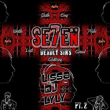 Se7en Deadly Sins, Pt. 2
