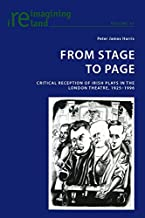 From Stage to Page: Critical Reception of Irish Plays in the London Theatre, 1925-1996