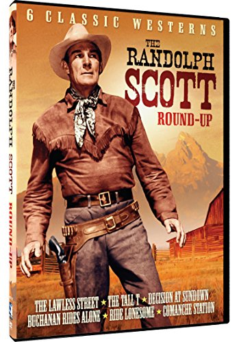 The Randolph Scott Roundup - 6 Classic Westerns: A Lawless Street, The Tall T, Decision At Sundown, Buchanan Rides Alone, Ride