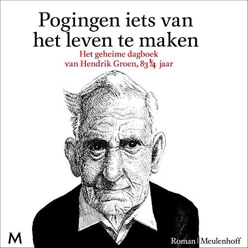 Pogingen iets van het leven te maken                   Autor:                                                                                                                                 Hendrik Groen                               Sprecher:                                                                                                                                 Jan Meng                      Spieldauer: 9 Std. und 59 Min.     Noch nicht bewertet     Gesamt 0,0