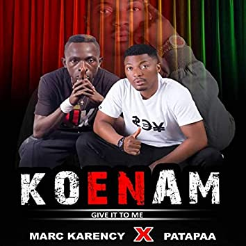 Koenam (feat. Patapaa) [Give It To Me]