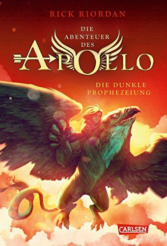 Die Abenteuer des Apollo 2: Die dunkle Prophezeiung (2): Der zweite Band der Bestsellerserie! Für Fantasy-Fans ab 12