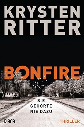 Bonfire – Sie gehörte nie dazu: Thriller