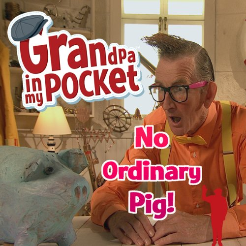 Grandpa in My Pocket: No Ordinary Pig cover art