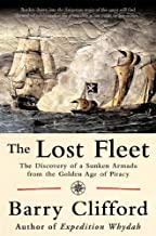 The Lost Fleet: The Discovery of a Sunken Armada from the Golden Age of Piracy