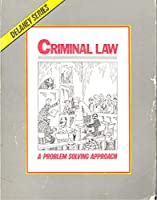 Criminal Law: A Problem Solving Approach 0960851429 Book Cover