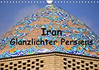 Iran - Glanzlichter Persiens (Wandkalender 2022 DIN A4 quer): Der Iran ist ein bezauberndes Land voller Gegensaetze. Das ehemalige Persien blickt auf eine jahrtausendlange Geschichte zurueck. Ein reiches kulturelles Erbe und und gastfreundliche Iraner werden Sie faszinieren. (Monatskalender, 14 Seiten )