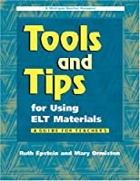 Tools and Tips for Using ELT Materials: A Guide for Teachers (Michigan Teacher Resource)