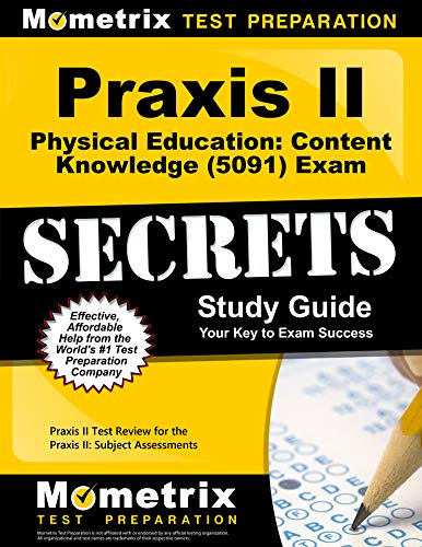 Compare Textbook Prices for Praxis II Physical Education: Content Knowledge 5091 Exam Secrets Study Guide: Praxis II Test Review for the Praxis II: Subject Assessments Mometrix Secrets Study Guides Pap/Psc St Edition ISBN 9781610727044 by Praxis II Exam Secrets Test Prep Team
