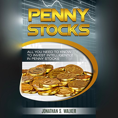 Penny Stocks: All You Need to Know to Invest Intelligently in Penny Stocks audiobook cover art