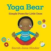 Yoga Bear: Simple Animal Poses for Little Ones (Yoga Bug Board Book)